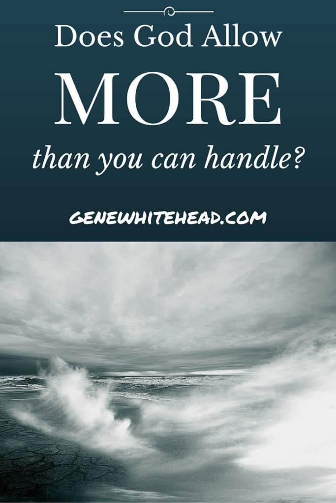 Does God Allow More Than You Can Handle?