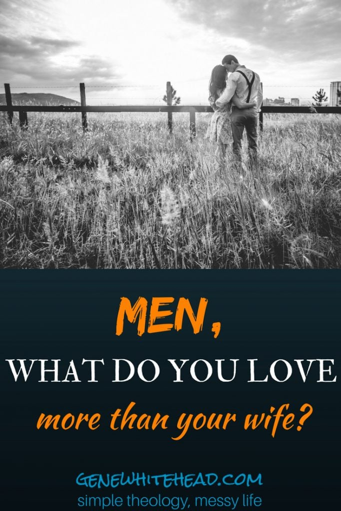 Men, you're commanded to love your wife. Here's a look into 26 years and counting on some of the ups and downs of that command at the expense of yours truly. If anything comes before God in your life, that's your idol. And if anything but God comes before your wife, then you may very well love that thing more than your wife. And she will know it. This isn't for the faint of heart, but I know you have courage, so read on!