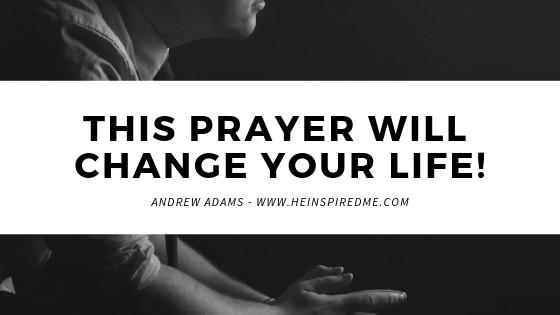 Prayer Will Change Your Life