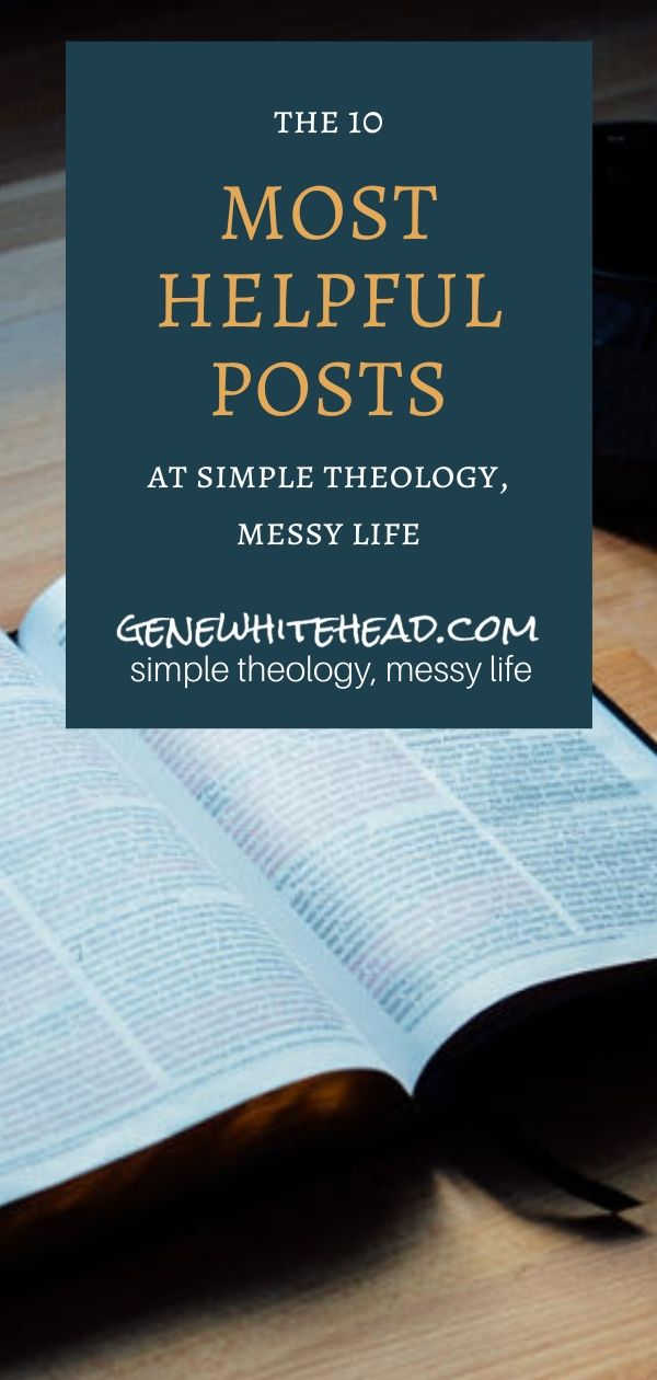 What 10 posts on faith and Christian living  do people find most helpful at Simple Theology, Messy Life? After 4 years and nearly 100 posts, these are the 10 most helpful according to the readers! #christian #faith #theology #Bible #christianliving #biblestudy #simpletheology #simpletheologymessylife