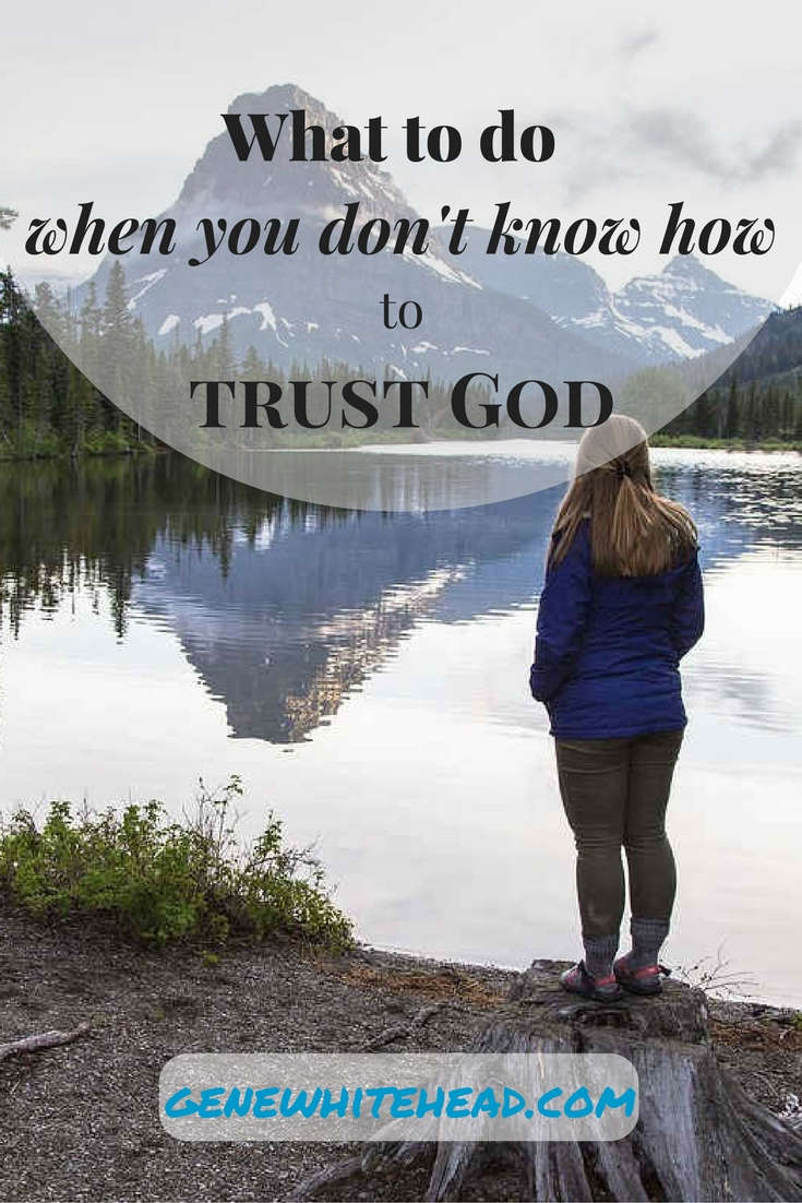 You can trust God because He loves you and because He is holy. But actually trusting God is going to require faith and getting real with Him